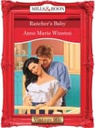 Rancher's Baby (Mills & Boon Vintage Desire) ebook by Anne Marie Winston