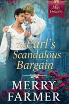 The Earl's Scandalous Bargain ebook by Merry Farmer