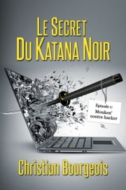 Le secret du katana noir ebook by Christian Bourgeois
