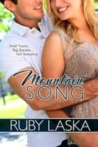 Mountain Song ebook by Ruby Laska