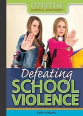 Defeating School Violence ebook by Furgang, Kathy