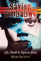 Saving Zimbabwe ebook by Bob Scott