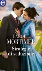 Strategie di seduzione (eLit) ebook by Carole Mortimer