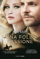 Una folle passione ebook by Ron Rash,Valentina Daniele