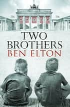 Two Brothers ebook by Ben Elton
