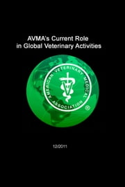AVMA's Current Role in Global Veterinary Activities ebook by Kobo.Web.Store.Products.Fields.ContributorFieldViewModel