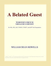 A Belated Guest (Webster's French Thesaurus Edition) ebook by ICON Group International, Inc.