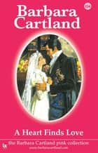 104. A Heart Finds Love ebook by Barbara Cartland