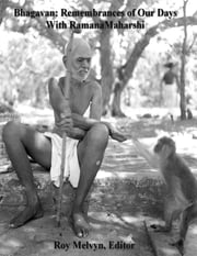 Bhagavan: Remembrances of Our Days with Ramana Maharshi ebook by Roy Melvyn