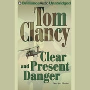 Clear and Present Danger audiobook by Tom Clancy