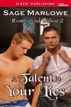 A Talent in Your Lies ebook by Sage Marlowe