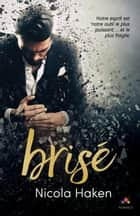 Brisé ebook by Nicola Haken