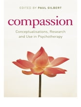 Compassion - Conceptualisations, Research and Use in Psychotherapy ebook by