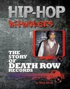 The Story of Death Row Records ebook by Trey White