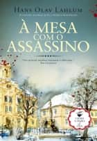 À Mesa com o Assassino ebook by Hans Olav Lahlum