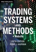Trading Systems and Methods, + Website ebook by Perry J. Kaufman