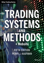 Trading Systems and Methods ebook by Perry J. Kaufman
