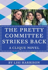 The Clique #5: The Pretty Committee Strikes Back ebook by Lisi Harrison