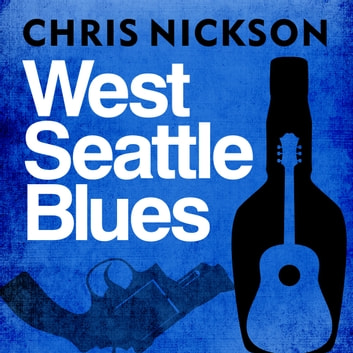 West Seattle Blues audiobook by Chris Nickson