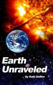 Earth Unraveled ebook by Rath Dalton