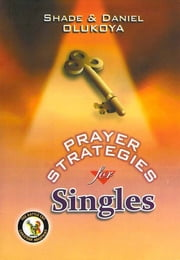 Prayer Strategies for Singles ebook by Shade & Daniel Olukoya