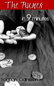 The Runes In 9 Minutes ebook by Eoghan Odinsson
