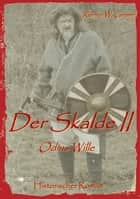 Der Skalde II - Odins Wille ebook by Rainer W. Grimm