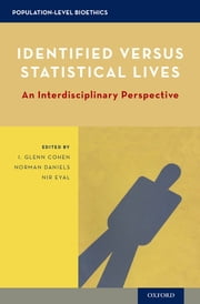 Identified versus Statistical Lives - An Interdisciplinary Perspective ebook by I. Glenn Cohen,Norman Daniels,Nir Eyal
