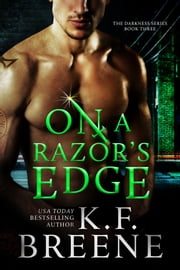 On a Razor's Edge (Darkness, 3) ebook by K.F. Breene