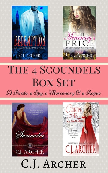 The 4 Scoundrels Box Set - A pirate, a spy, a mercenary & a rogue ebook by C.J. Archer