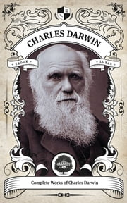 The Complete Works of Charles Darwin (Illustrated, Inline Footnotes) ebook by Kobo.Web.Store.Products.Fields.ContributorFieldViewModel