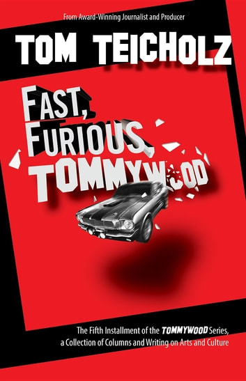 Fast, Furious, Tommywood ebook by Tom Teicholz