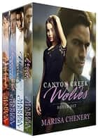 Canyon Creek Wolves Boxed Set 電子書籍 Marisa Chenery