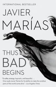 Thus Bad Begins - A novel ebook by Margaret Jull Costa, Javier Marías