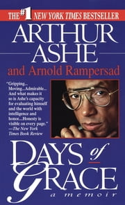 Days of Grace - A Memoir ebook by Arthur Ashe,Arnold Rampersad
