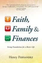 Faith, Family & Finances ebook by Henry Fernandez