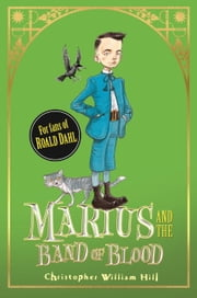 Tales from Schwartzgarten: 4: Marius and the Band of Blood ebook by Christopher William Hill