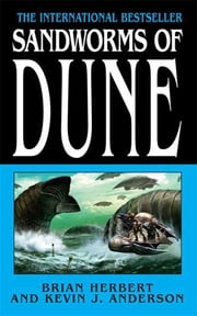 Sandworms of Dune ebook by Brian Herbert,Kevin J. Anderson