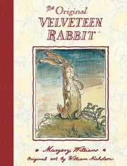 The Velveteen Rabbit ebook by Margery Williams,William Nicholson