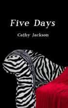 Five Days ebook by