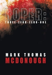 Roper: Three-Zero-Zero-One ebook by Mark Thomas McDonough