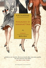 Ragazzo di Manhattan ebook by Katharine Brush, Allegra Ricci