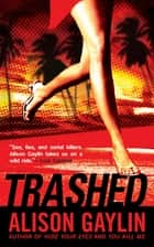 Trashed ebook by Alison Gaylin