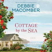 Cottage by the Sea - A Novel audiobook by Debbie Macomber