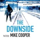The Downside audiobook by Mike Cooper