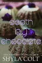 Death By Chocolate - Davenports, #2 ebook by Shyla Colt