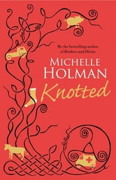 Knotted ebook by Michelle Holman