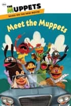 Meet the Muppets ebook by Ray Santos
