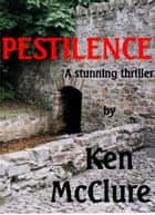Pestilence ebook by Ken McClure