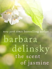 The Scent of Jasmine ebook by Barbara Delinsky